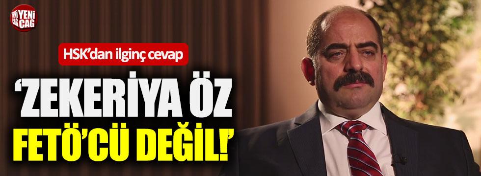 """HSK: """"Zekeriya Öz FETÖ'cü değil"""""""