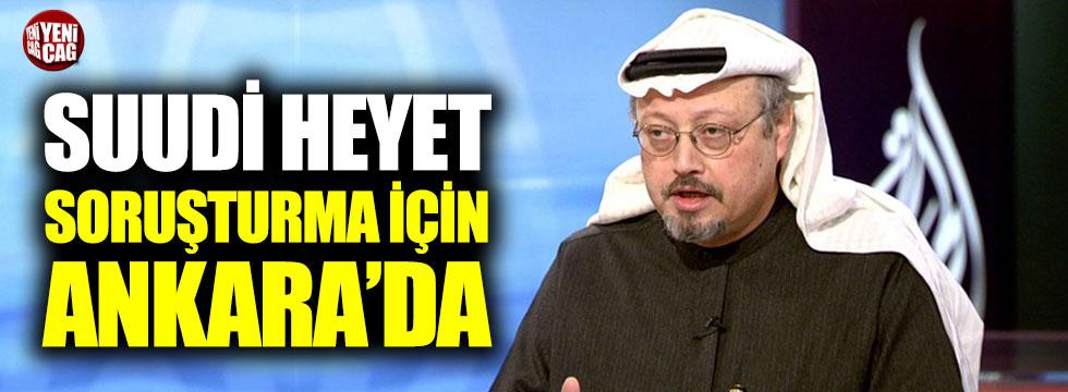 Suudi heyet soruşturma için Ankara'da!