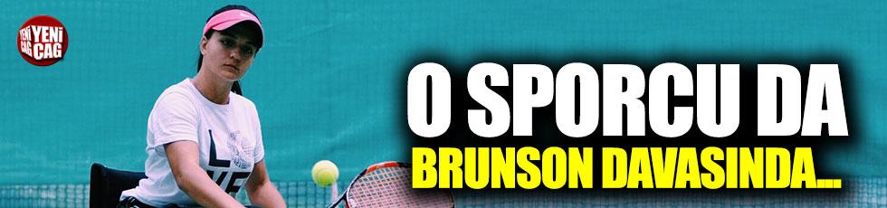 Brunson davasında o milli sporcu da ifade verecek!