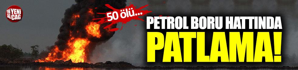 Petrol boru hattında patlama: 50 ölü!