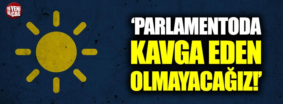 """Ensarioğlu: """"Parlamentoda kavga eden olmayacağız"""""""