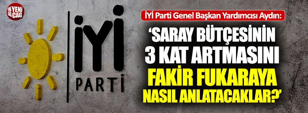 """İYİ Partili Aydın: """"Fakir fukaraya açıklasınlar!.."""""""