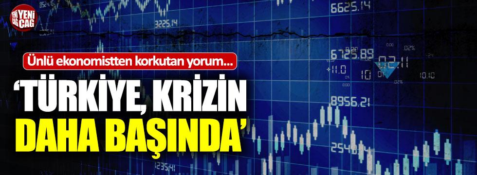 """""""Türkiye krizin daha başında"""""""