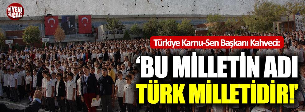 """""""Bu milletin adı Türk milletidir!"""""""