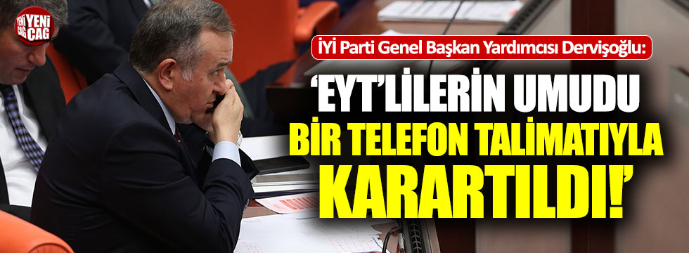 Dervişoğlu'ndan EYT açıklaması