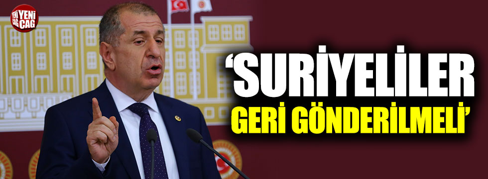 """İYİ Partili Özdağ: """"Suriyeliler geri gönderilmeli"""""""