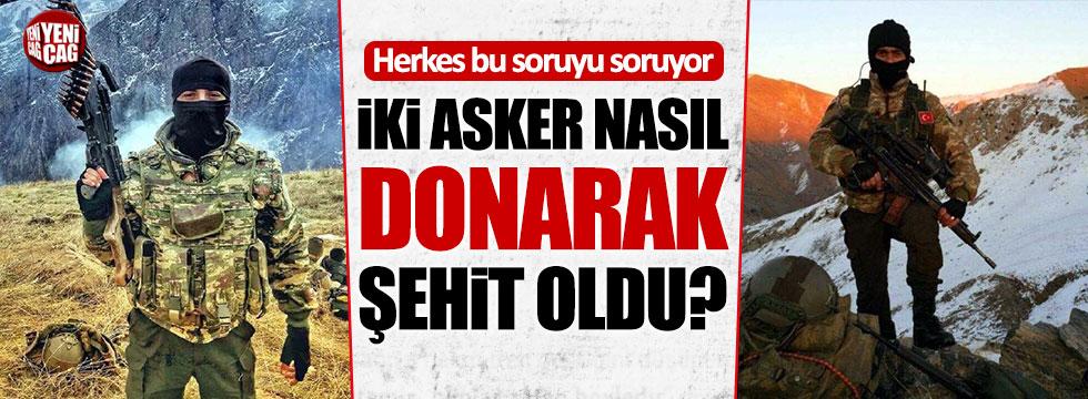 Tunceli'de 2 asker nasıl donarak şehit oldu?