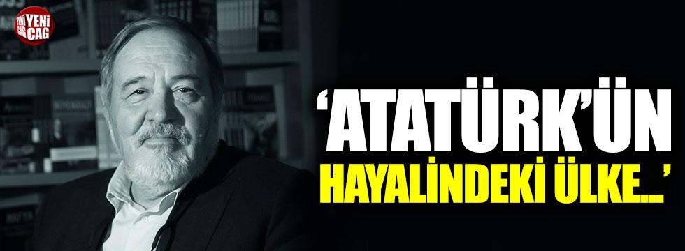 """İlber Ortaylı: """"Atatürk'ün hayalindeki ülke..."""""""