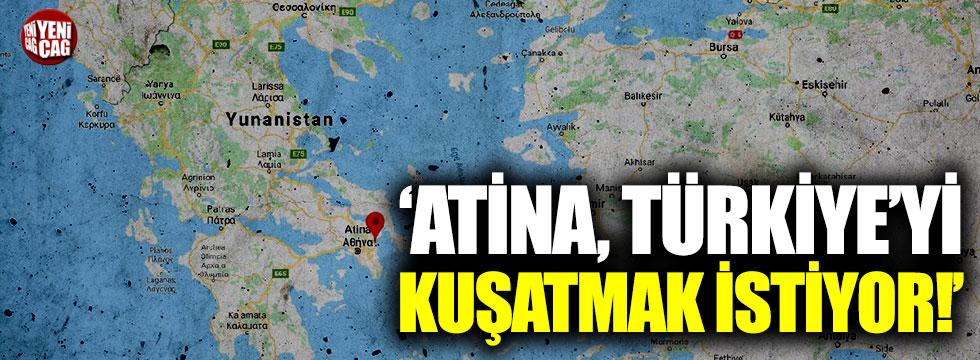 """""""Atina, Türkiye'yi kuşatmak istiyor"""""""