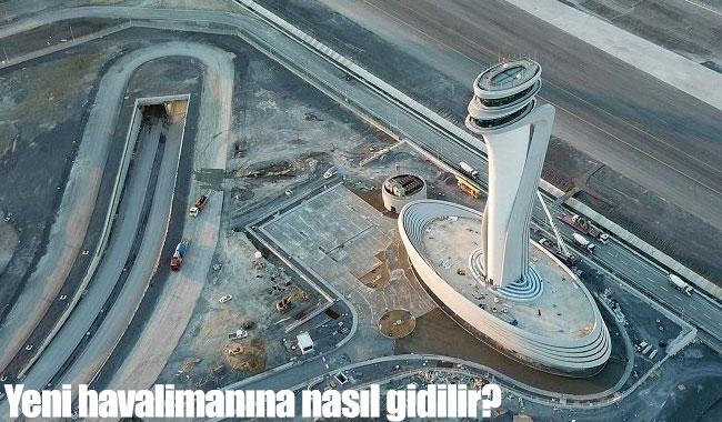 Yeni havalimanı nerede, nasıl gidilir? İETT seferleri