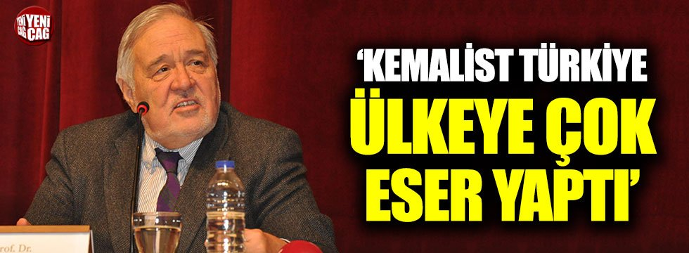 Ortaylı: Kemalist Türkiye zamanında ülkeye çok eser yapıldı