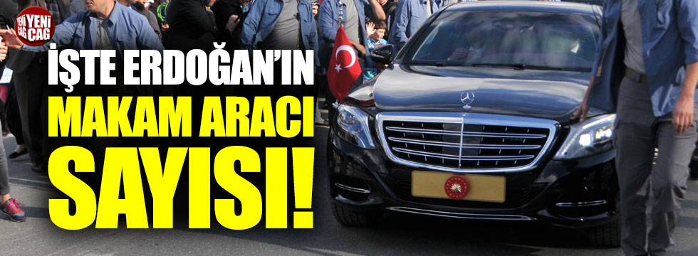 Erdoğan'ın kaç tane makam aracı var?