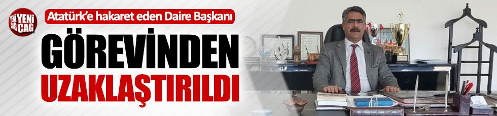 Atatürk'e hakaret etmişti: Görevden uzaklaştırıldı