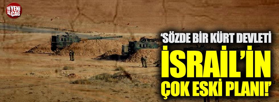 """""""Sözde bir Kürt devleti İsrail'in çok eski planı"""""""