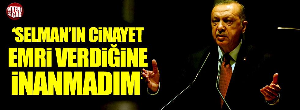 Erdoğan: Selman'ın cinayet emri verdiğine asla inanmadım