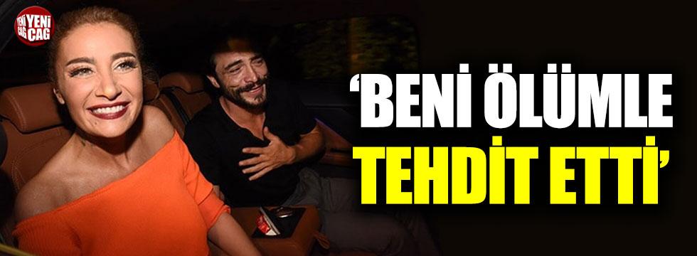 Sıla: Ahmet Kural beni ölümle tehdit etti