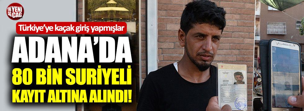 Adana'da 80 bin Suriyeli kayıt altına alındı!