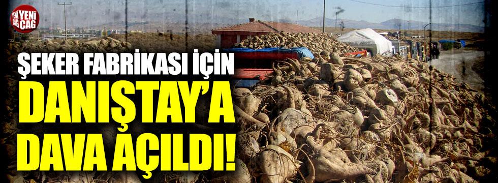 14fabrika için Danıştay'a dava açıldı