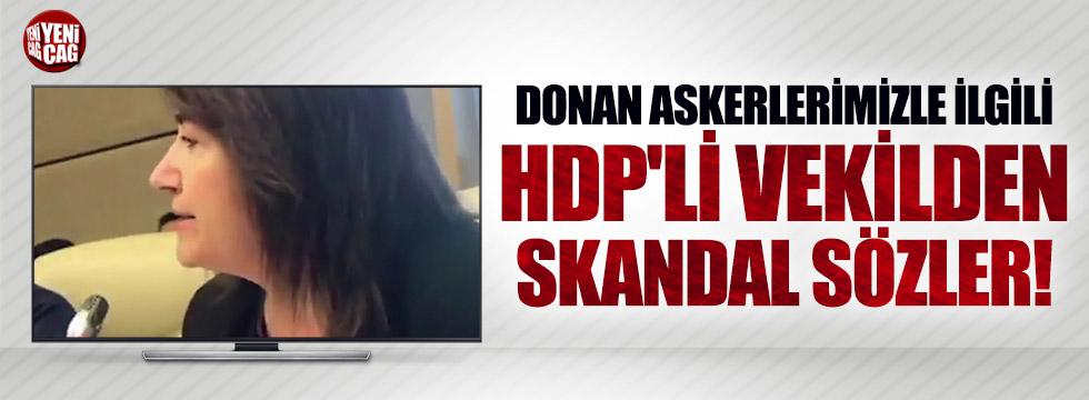 HDP'li vekilden donarak şehit olan askerlerimiz için skandal sözler