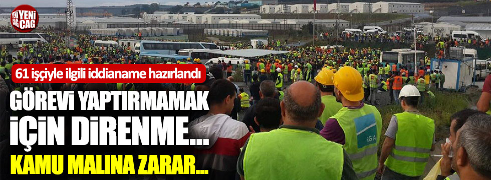 3. Havalimanı işçileriyle ilgili iddianame hazırlandı