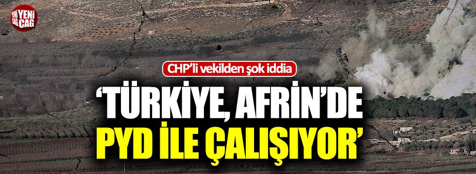 """""""Türkiye, Afrin'de PYD ile çalışıyor"""""""