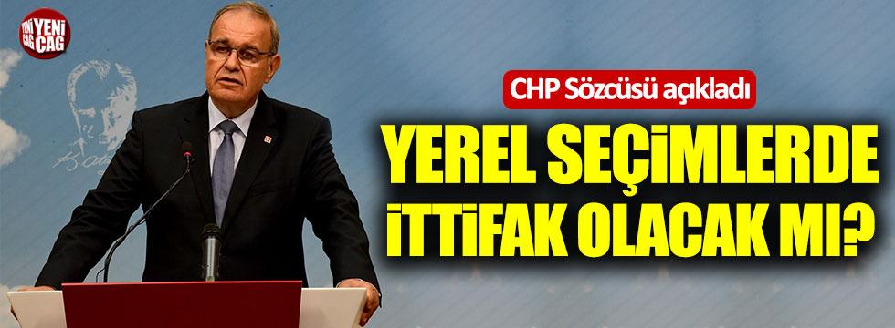 CHP Sözcüsü Faik Öztrak'tan ittifak açıklaması