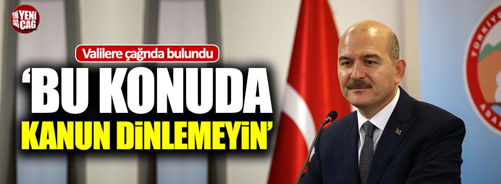 """İçişleri Bakanı Soylu'dan Valilere, """"Bu konuda kanun dinlemeyin"""""""
