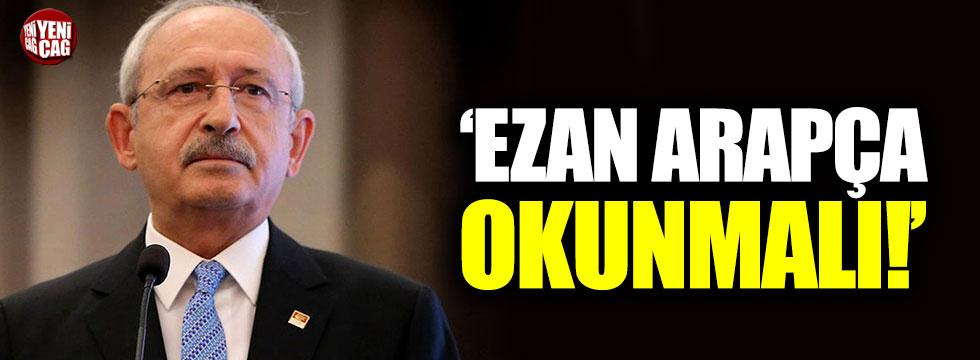 """Kemal Kılıçdaroğlu: """"Ezan Arapça okunmalı"""""""