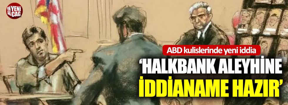"""""""Halkbank'ın aleyhine iddianame hazır"""" iddiası"""