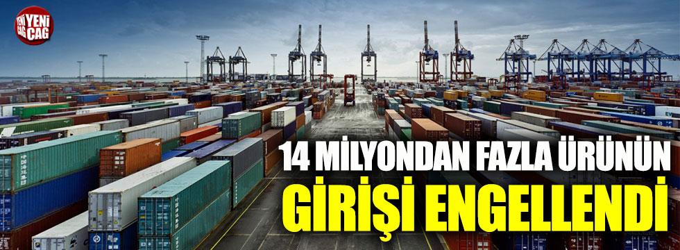 Ticaret Bakanı Pekcan: 14 milyondan fazla ürünün girişi engellendi