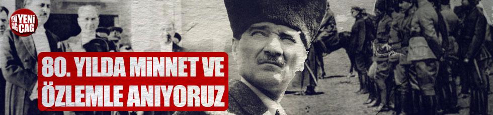 Eşsiz kahraman Atatürk'ü şükran ve özlemle anıyoruz...