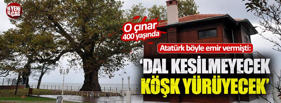 Atatürk dalı kesilmesin diye köşkü taşıtmıştı: Şimdi 400 yaşında
