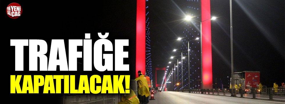 15 Temmuz Şehitler Köprüsü trafiğe kapatılıyor