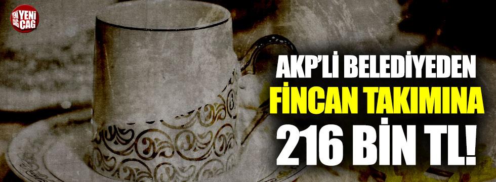 AKP'li belediyeden 216 bin TL'ye kahve fincanı