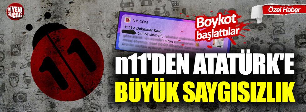 n11'den Atatürk'e büyük saygısızlık