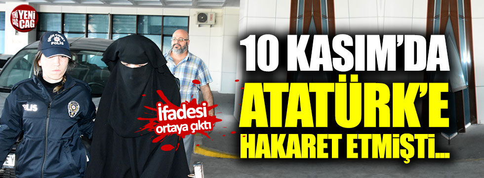 Atatürk'e hakaret eden üniversiteli kız tutuklandı!