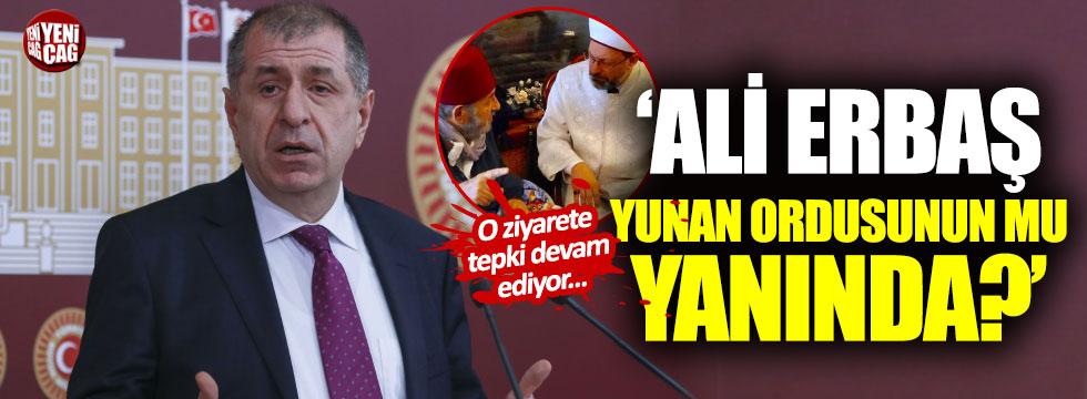 """""""Ali Erbaş Türk ordusunun mu, Yunan ordusunun mu yanında?"""""""
