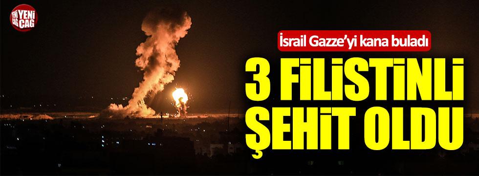 İsrail Gazze'yi vurdu: 3 Filistinli şehit