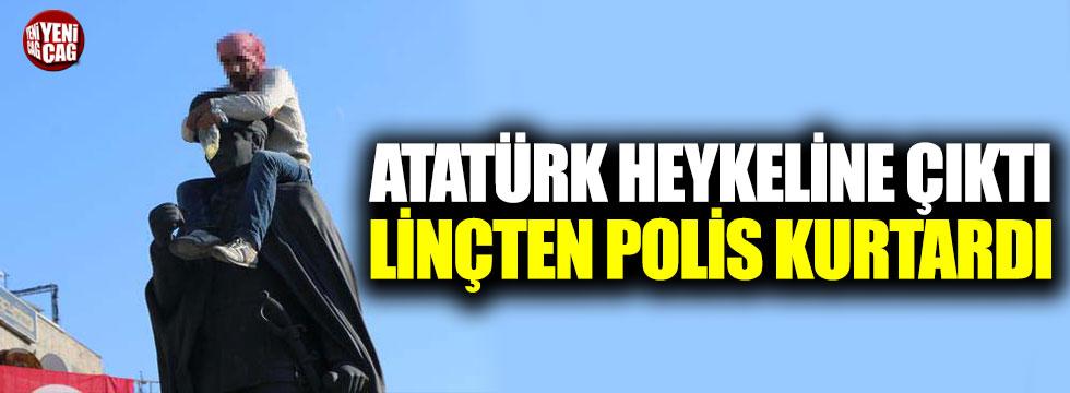 Atatürk heykeline çıktı linçten polis kurtardı!