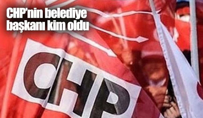 CHP Belediye Başkan adayları kim oldu?