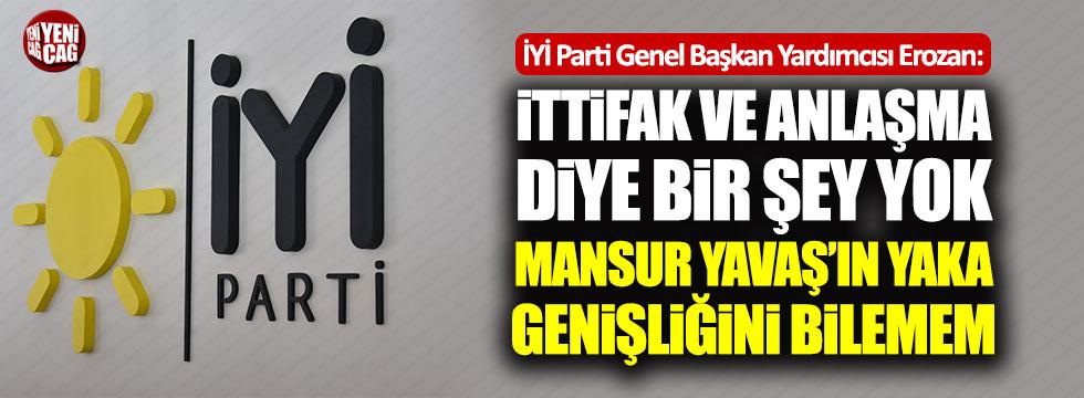 İYİ Partili Erozan: Mansur Bey'in yakasında 4 rozet olabilir