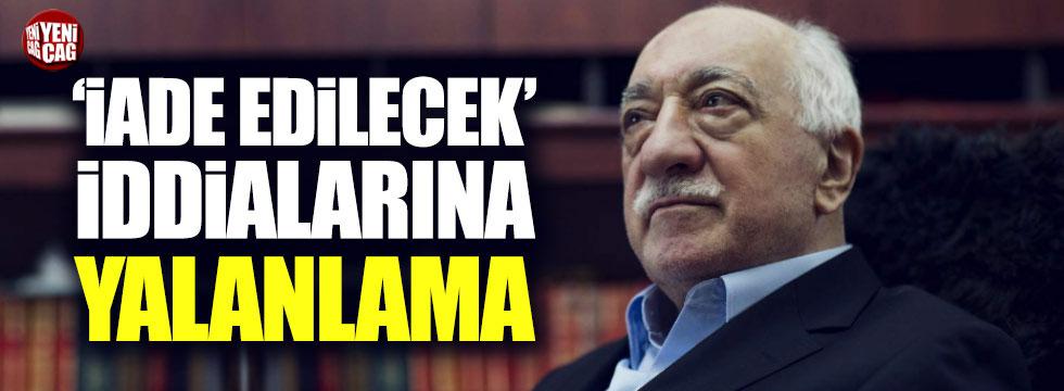 ABD'den Fethullah Gülen'in iade edileceği iddialarına yalanlama