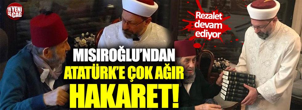Kadir Mısıroğlu'ndan Atatürk'e çok ağır hakaret