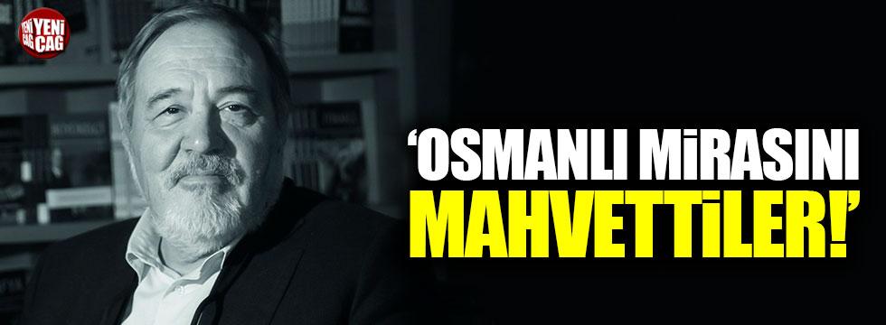 """İlber Ortaylı: """"Osmanlı tarihini mahvettiler"""""""