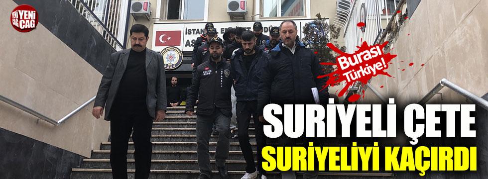 Fidye için Suriyeliyi kaçıran 4 Suriyeli yakalandı