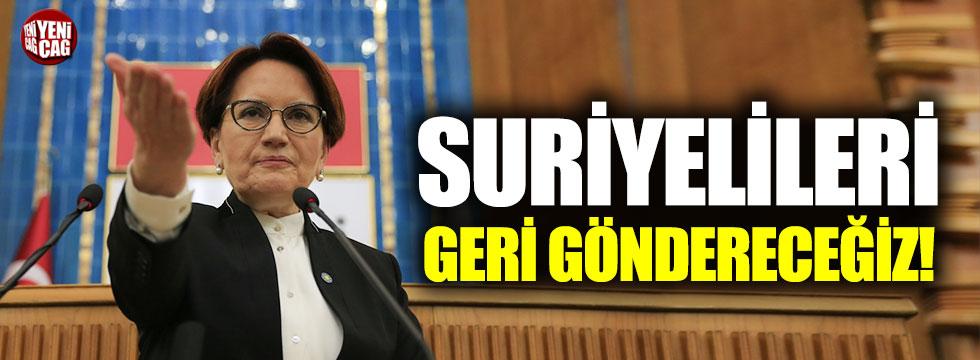 """Meral Akşener: """"Suriyelileri geri göndereceğiz"""""""