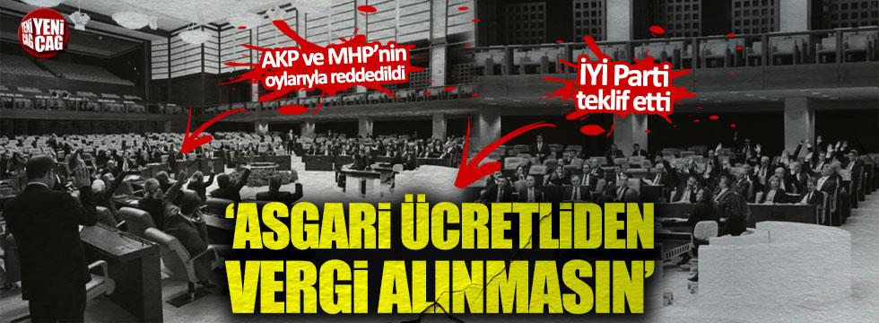 İYİ Parti'nin asgari ücretlilerle ilgili teklifi AKP ve MHP'lilerin oylarıyla reddedildi