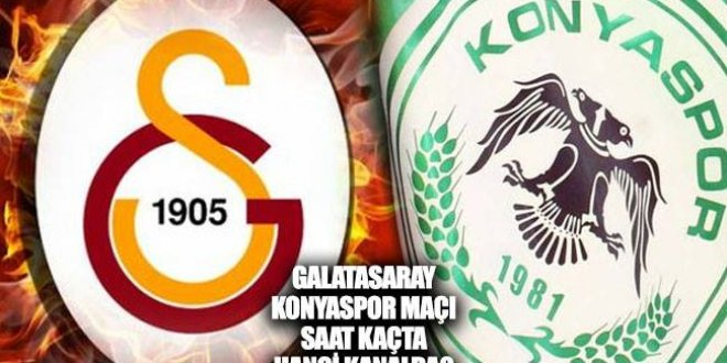Galatasaray Konyaspor maçı hangi kanalda, saat kaçta, muhtemel kadrolar?