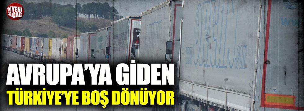 Türkiye'ye boş dönen TIR sayısı yüzde 260 arttı
