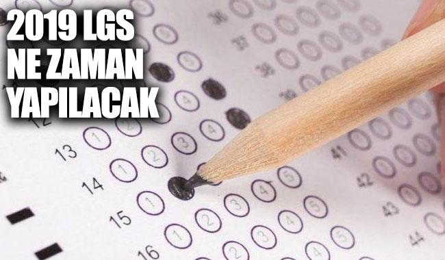 2019 LGS sınavı ne zaman yapılacak